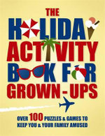 The Holiday Activity Book for Grown Ups - Michael O'Mara