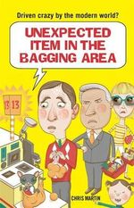 Unexpected Item in the Bagging Area : Driven Crazy by the Modern World? - Chris Martin