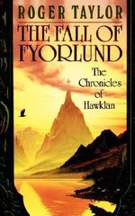The Fall of Fyorlund : Chronicles of Hawklan - Roger Taylor