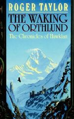The Waking of Orthlund : Chronicles of Hawklan - Roger Taylor