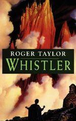 Whistler - Roger Taylor