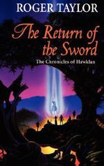 The Return of the Sword : Chronicles of Hawklan - Roger Taylor