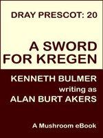 A Sword for Kregen [Dray Prescot #20] - Alan Burt Akers