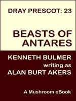 Beasts of Antares [Dray Prescot #23] - Alan Burt Akers