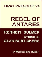 Rebel of Antares [Dray Prescot #24] - Alan Burt Akers
