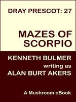 Mazes of Scorpio [Dray Prescot #27] - Alan Burt Akers