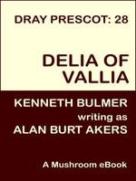 Delia of Vallia [Dray Prescot #28] - Alan Burt Akers
