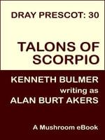 Talons of Scorpio [Dray Prescot #30] - Alan Burt Akers