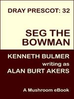 Seg the Bowman [Dray Prescot #32] - Alan Burt Akers
