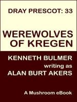 Werewolves of Kregen [Dray Prescot #33] - Alan Burt Akers
