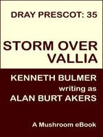 Storm Over Vallia [Dray Prescot #35] - Alan Burt Akers