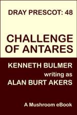 Challenge of Antares [Dray Prescot #48] - Alan Burt Akers