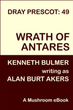 Wrath of Antares [Dray Prescot #49] - Alan Burt Akers