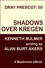 Shadows Over Kregen [Dray Prescot #50] - Alan Burt Akers