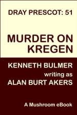 Murder on Kregen [Dray Prescot 51] - Alan Burt Akers