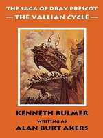 The Vallian Cycle [The Saga of Dray Prescot Omnibus #5] - Alan Burt Akers