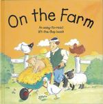 On the Farm : An Easy-to-read Lift-the-flap Book - Nicola Baxter