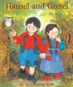 Hansel and Gretel : My First Reading Book - Janet Brown