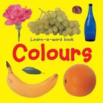 Learn-a-word Book : Colours - Nicola Tuxworth