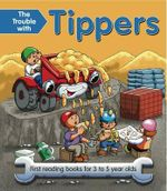 The Trouble with Tippers : First Reading Books for 3 to 5 Year Olds - Nicola Baxter