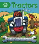 The Trouble with Tractors : First Reading Book for 3 to 5 Year Olds - Nicola Baxter