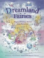Dreamland Fairies : Magical Bedtime Stories from Fairyland - Nicola Baxter