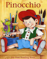 Pinocchio : My First Reading Book - Janet Brown