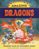 Amazing Dragons : Fiendish Tales of Dastardly Deeds - Nicola Baxter