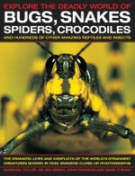 Explore the Deadly World of Bugs, Snakes, Spiders, Crocodiles - Barbara Taylor