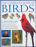 The Complete Book of Birds : A Beautifully Illustrated Guide to Birds from Around the World - David Alderton