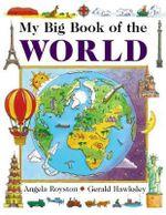 My Big Book of the World - Angela Royston