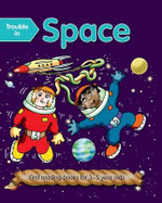 Trouble in Space : First Reading Books for 3-5 Year Olds - Nicola Baxter