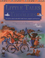 Little Tales for Toddlers : 35 Stories About Adorable Teddy Bears, Puppies and Bunnies - Cathie Shuttleworth