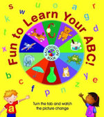 Fun to Learn Your ABC! Kaleidoscope Book : Turn the Tab and Watch the Picture Change - Philippa Jackaman