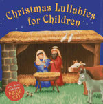 Christmas Lullabies for Children : Sing Along with Your Free CD