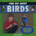 Find Out About Birds : with 16 Projects and More Than 250 Pictures - Jen Green