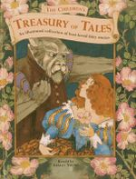 The Children's Treasury of Tales : An Illustrated Collection of Best-loved Fairy Stories - Lesley Young