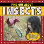 Find Out About Insects : With 18 Projects and More Than 260 Pictures - Jen Green