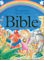 Children's Stories from the Bible : A Collection of Over 20 Tales from the Old and New Testament, Retold for Younger Readers - Nicola Baxter