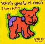 Rwy'n Gweld Ci Bach / I See a Puppy