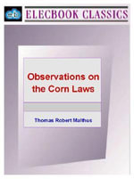 Observations on the Corn Laws - Thomas Robert Malthus