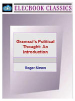 Gramsci's Political Thought : An Introduction - Roger Simon