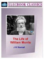 The Life of William Morris - John William Mackail