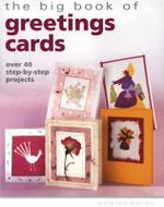 The Big Book Of Greeting Cards  : Over 40 Step-By-Step Projects - Vivienne Bolton