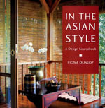 In the Asian Style : A Design Sourcebook - Fiona Dunlop