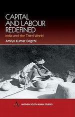 Capital and Labour Redefined : India and the Third World - Amiya Kumar Bagchi
