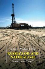 Russia's Oil and Natural Gas : Bonanza or Curse