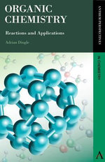 Organic Chemistry : Reactions and Applications - Adrian Dingle