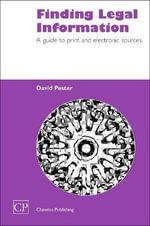 Finding Legal Information :  A Guide to Print and Electronic Sources - David Pester