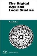 The Digital Age and Local Studies - Peter H. Reid